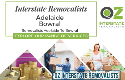 Interstate Removalists Adelaide To Bowral