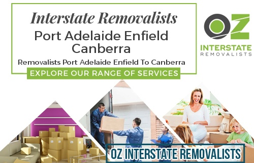Interstate Removalists Port Adelaide Enfield To Canberra