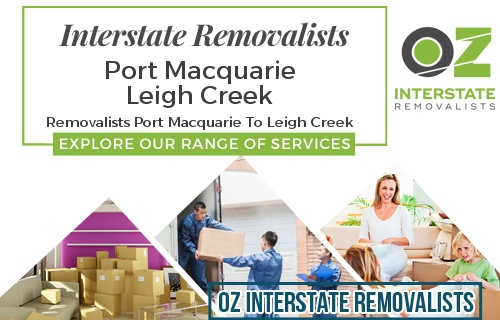 Interstate Removalists Port Macquarie To Leigh Creek