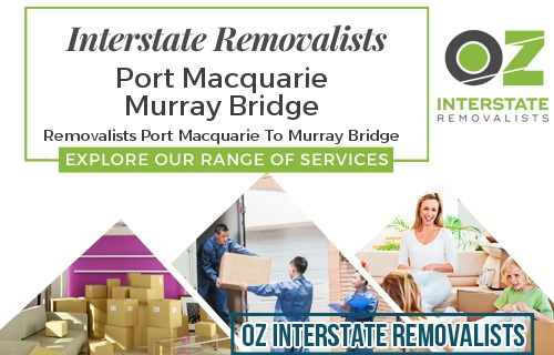 Interstate Removalists Port Macquarie To Murray Bridge
