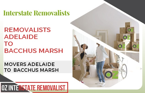Removalists Adelaide To Bacchus Marsh