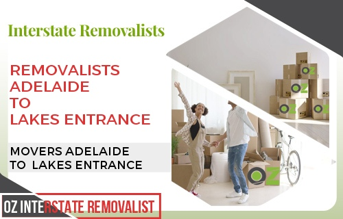 Removalists Adelaide To Lakes Entrance