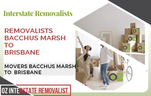 Removalists Bacchus Marsh To Brisbane