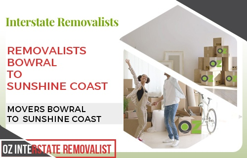 Removalists Bowral To Sunshine Coast
