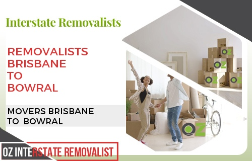 Removalists Brisbane To Bowral