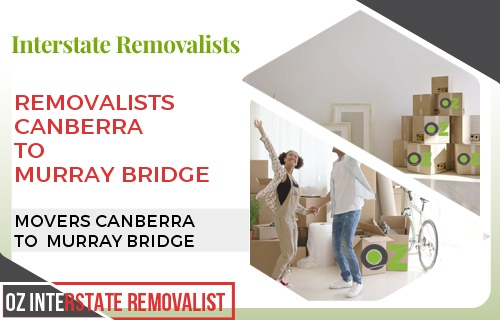 Removalists Canberra To Murray Bridge