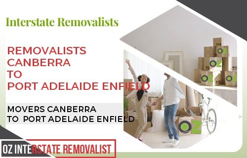 Removalists Canberra To Port Adelaide Enfield