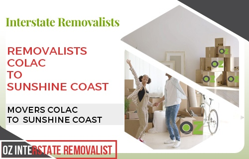 Removalists Colac To Sunshine Coast