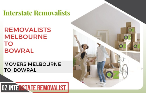 Removalists Melbourne To Bowral