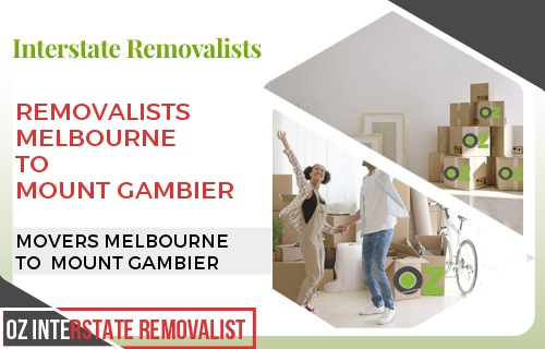 Removalists Melbourne To Mount Gambier