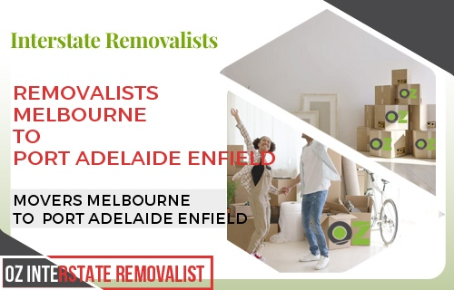 Removalists Melbourne To Port Adelaide Enfield