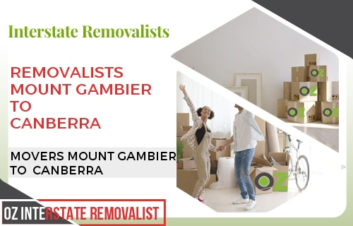 Removalists Mount Gambier To Canberra