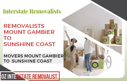 Removalists Mount Gambier To Sunshine Coast