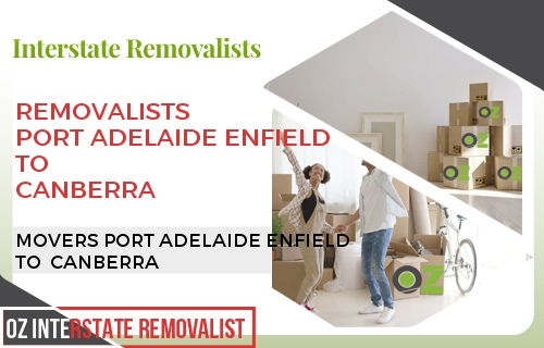 Removalists Port Adelaide Enfield To Canberra