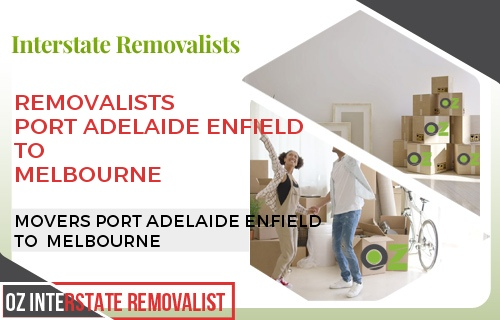 Removalists Port Adelaide Enfield To Melbourne
