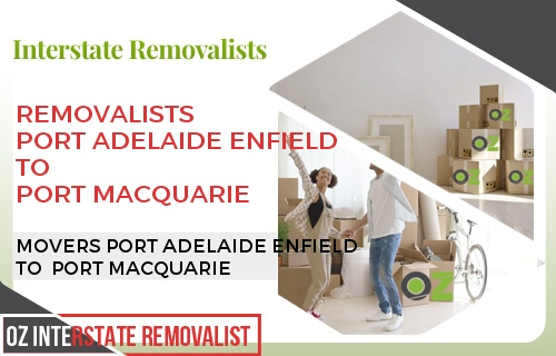 Removalists Port Adelaide Enfield To Port Macquarie