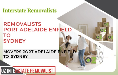 Removalists Port Adelaide Enfield To Sydney