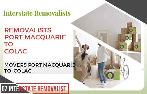 Removalists Port Macquarie To Colac