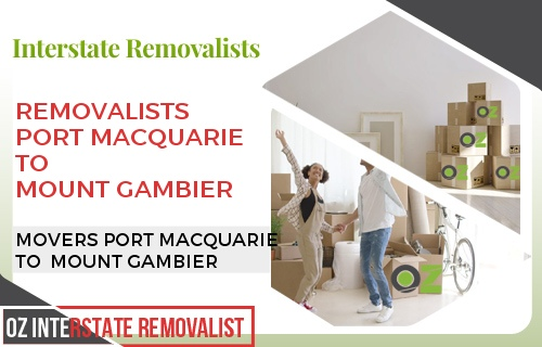 Removalists Port Macquarie To Mount Gambier