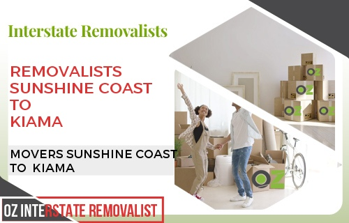 Removalists Sunshine Coast To Kiama