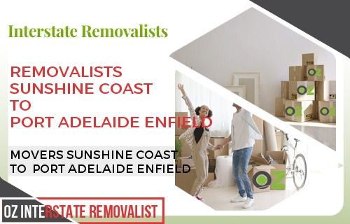 Removalists Sunshine Coast To Port Adelaide Enfield